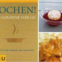 Rezension die Zweite: Kochen! Das Goldene von GU – Rezepte zum Glänzen und Genießen