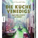 Buchrezension mit Rezept und Verlosung: Die Küche Venedigs - Katie und Giancarlo Caldesi (Knesebeck Verlag)