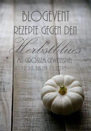 Blog-Event mit großem Gewinnspiel: Rezepte gegen den Herbstblues (Werbung)